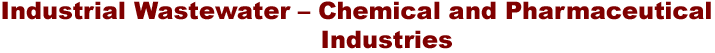 Industrial Wastewater - Chemical and Pharmaceutical Industries